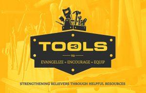 tools to evangelize, encourage, equip strengthening believers through helpful resources