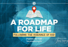 2007-01-Road-Map-for-Life-(Numbers-Psalms)-SLIDE
